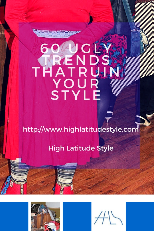#AgelessStyle 60 ugly trends that ruin your style @ http://wp.me/p3FTnC-4fZ