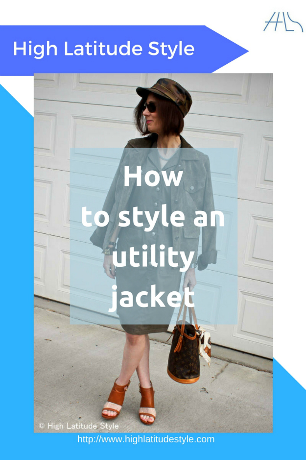 #AgelessStyle how to style an utility jacket