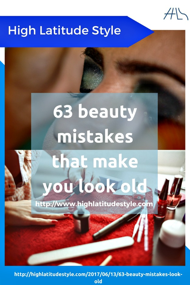 63 beauty mistakes that make you look old